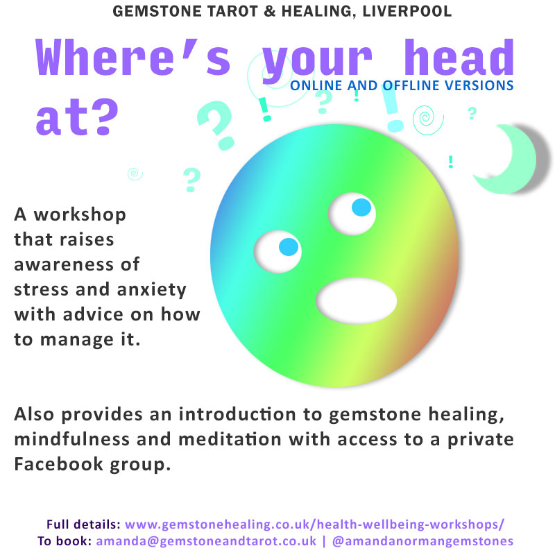 An online or in person workshop to raise awareness of stress and anxiety with advice on how to manage it. Also provides an introduction to mindfulness, meditation and gemstone healing.